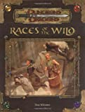 Races of the Wild (Dungeons & Dragons d20 3.5 Fantasy Roleplaying Supplement)