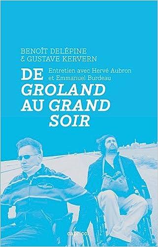 Amazon Fr De Groland Au Grand Soir Entretien Avec Benoit