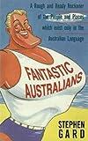 Fantastic Australians, Stephen Gard, 0864175884