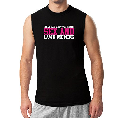 idakoos-i-only-care-about-two-things-sex-and-lawn-mowing-hobbies-sleeveless-t-shirt