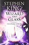 """The Dark Tower Wizard and Glass Bk. IV by King, Stephen (2012)"""