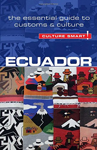 Ecuador - Culture Smart!: The Essential Guide to Customs & Culture [Russell Maddicks] (Tapa Blanda)