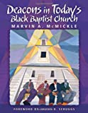 Deacons in Today's Black Baptist Church, Marvin A. McMickle, 0817016406