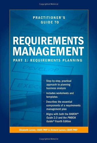 Practitioners Guide to Requirements Management, Part 1: Requirements Planning