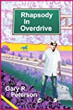Rhapsody in Overdrive, Gary Peterson, 0595268285