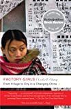 Factory Girls: From Village to City in a Changing China, Leslie T. Chang, 0385520182