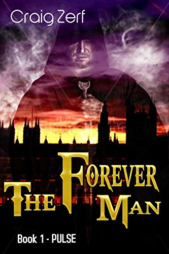 The Forever Man - Book 1: PULSE by Craig Zerf