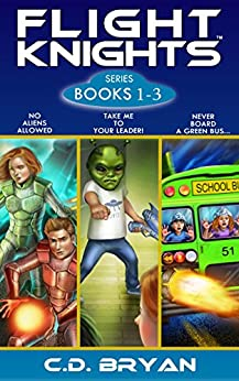 Flight Knights Series: Books 1 - 3: (No Aliens Allowed)(Take Me To Your Leader)(Never Board A Green Bus) by [Bryan, C.D.]