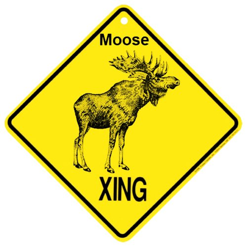 Moose Xing caution Crossing Sign wildlife Gift - Moose Crossing Sign