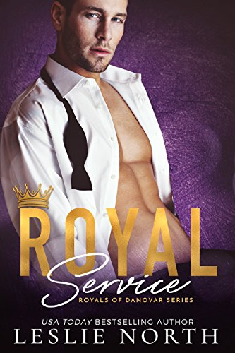 Royal Service (Royals of Danovar Series Book 1) by [North, Leslie]