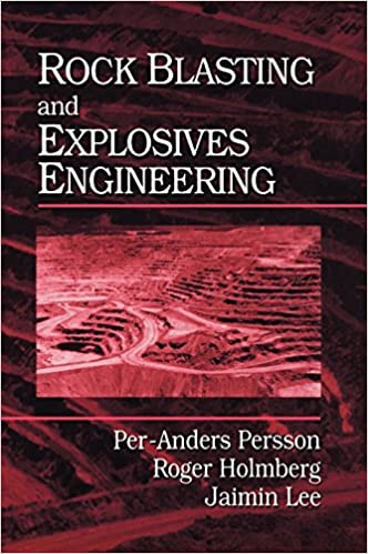Rock Blasting And Explosives Engineering Persson Per Anders Holmberg Roger Lee Jaimin 9780849389788 Amazon Com Books