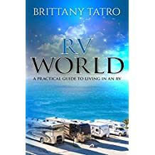 RV World : A practical guide to living in an RV