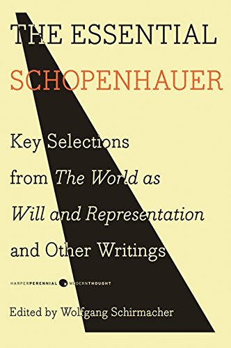 The Essential Schopenhauer: Key Selections from The World As Will and Representation and Other Writings (Harper Perennial Modern Thought) PDF