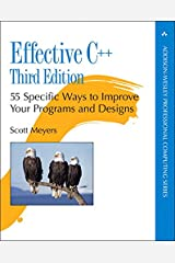 Effective C++: 55 Specific Ways to Improve Your Programs and Designs (Addison-Wesley Professional Computing Series) Kindle Edition