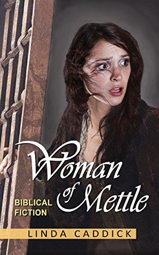 WOMAN OF METTLE: Biblical fiction (Woman of Spirit Book 2)