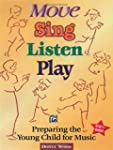 Move, Sing, Listen, Play: Alfred Publ...