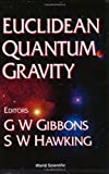 Euclidean Quantum Gravity, G. W. Gibbons and Stephen W. Hawking, 9810205163