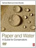 Paper and Water: A Guide for Conservators (Routledge Series in Conservation and Museology)