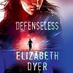 Defenseless: Somerton Security, Book 1 | Elizabeth Dyer