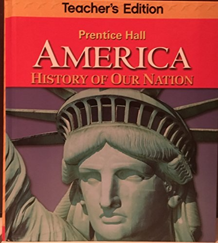 America Teacher's Edition (History of our Nation) (Prentice Hall America History Of Our Nation)