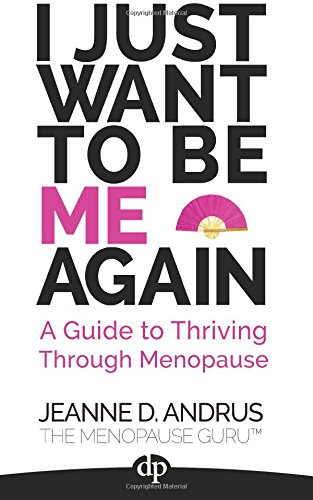 Just Want Be Again Menopause