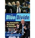 Duke, North Carolina, and the Battle on Tobacco Road The Blue Divide (Hardback) - Common