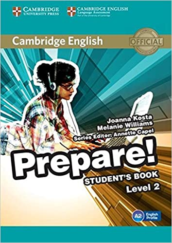 Cambridge English Prepare! Level 2 Students Book: Amazon.es: Joanna Kosta, Melanie Williams, Annette Capel: Libros en idiomas extranjeros