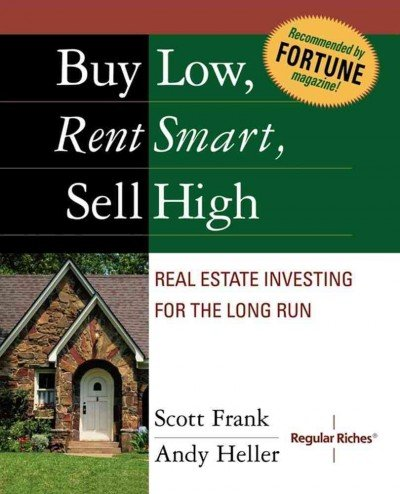Buy Low, Rent Smart, Sell High: Real Estate Investing for the Long Run [ BUY LOW, RENT SMART, SELL HIGH: REAL ESTATE INVESTING FOR THE LONG RUN BY Frank, Scott ( Author ) Oct-01-2003 pdf epub