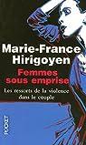 Femmes sous emprise : Les ressorts de la violence dans le couple par Hirigoyen