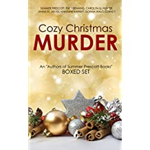 "Cozy Christmas Murder: An ""Authors of Summer Prescott Books"" Boxed Set"