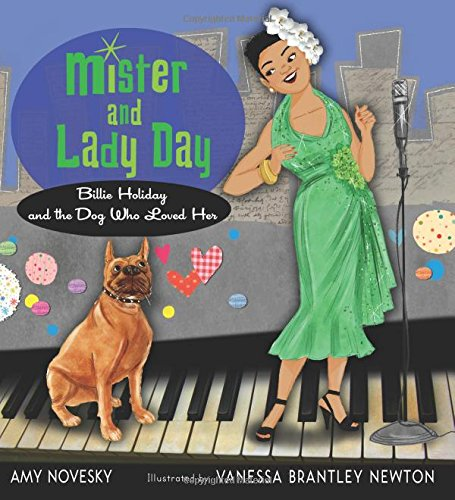 Mister and Lady Day: Billie Holiday and the Dog Who Loved Her