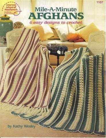 Mile-A-Minute Afghans: 6 Easy Designs to Crochet (1107) (American School of Needlework)