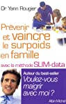 Prévenir et vaincre le surpoids en famille avec la méthode SLIM-Data par Rougier
