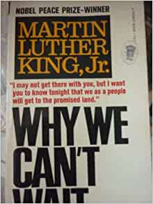 a book review of luther king jrs why we cant wait Why we cant wait by martin luther jr king available in mass market on powellscom, also read synopsis and reviews martin luther king s classic exploration of the.