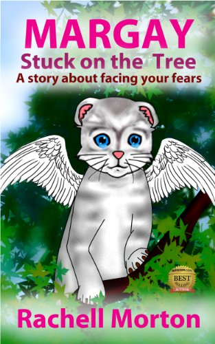 Margay Stuck On The Tree(A Story About Facing Your Fears) (Margay's Life Lesson Series Book 1)