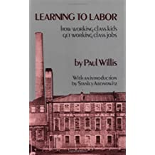 Learning to Labor: How Working-Class Kids Get Working-Class Jobs