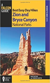 Best Easy Day Hikes Zion and Bryce Canyon National Parks (Best Easy Day Hikes Series) by Molvar, Erik (February 11, 2014)
