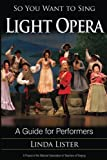 #9: So You Want to Sing Light Opera: A Guide for Performers