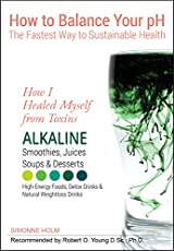 Now you can improve your overall health and boost your immune system with this easy-to-follow, colorful illustrated guide to a simple but powerful lifestyle change. How I Healed Myself From Toxins: Alkaline Smoothies, Juices, Soups and Desserts will ...