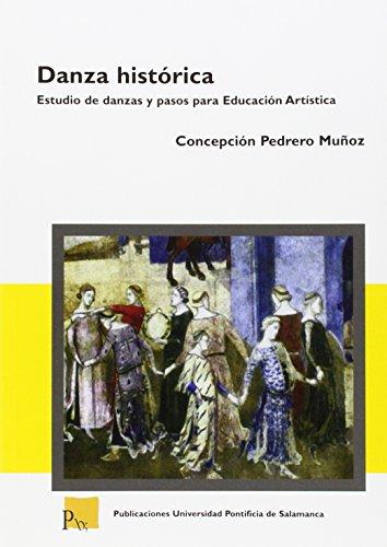 Descargar Libro Danza Histórica: Estudio De Danzas Y Pasos Para Educación Artísitica Concepción Pedrero Muñoz