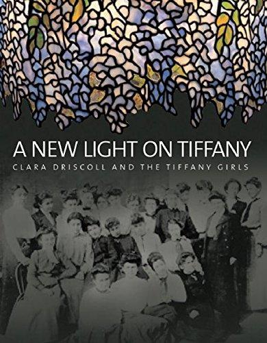 A New Light on Tiffany: Clara Driscoll and the Tiffany Girls]()