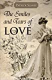 The Smiles and Tears of Love, Patrick Slaney, 1466955848