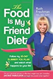 The Food Is My Friend Diet, Ruth Frechman, 0984597913