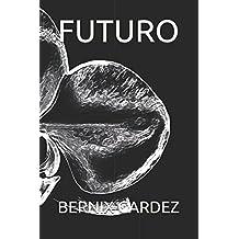 FUTURO (BLACK) (Spanish Edition) May 6, 2017