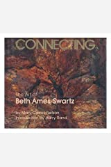 Connecting: The Art of Beth Ames Swartz Hardcover