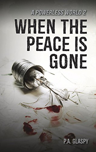 amazon com when the peace is gone a powerless world book 2 ebook