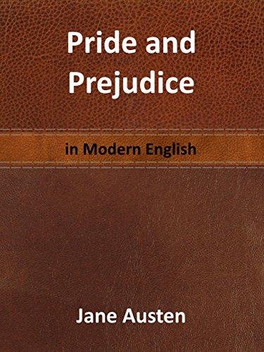 Pride and Prejudice: in Modern English (Pride And Prejudice In Pride And Prejudice)