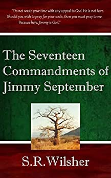 The Seventeen Commandments of Jimmy September by [Wilsher, S.R.]