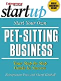 img - for Start Your Own Pet-Sitting Business and More: Doggie Day Care, Grooming, Walking (StartUp Series) book / textbook / text book