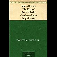 Maha-bharata The Epic of Ancient India Condensed into English Verse